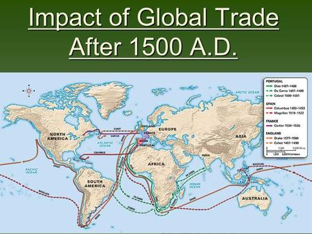 Impact of Global Trade After 1500 A.D.