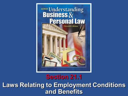 Laws Relating to Employment Conditions and Benefits Section 21.1.