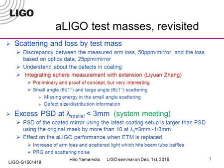 Hiro Yamamoto LIGO seminar on Dec. 1st, 2015 LIGO-G1501419 aLIGO test masses, revisited  Scattering and loss by test mass  Discrepancy between the measured.