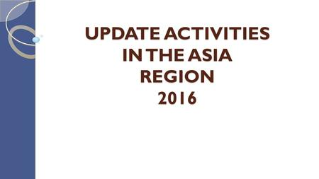 UPDATE ACTIVITIES IN THE ASIA REGION 2016. NOCOURSE/ WORKSHOP/ MEETING VENUEDATE START DATE END DURATIONS (DAYS) SPONSORED 1 APPPC Workshop on System.