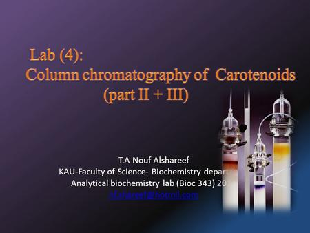 T.A Nouf Alshareef KAU-Faculty of Science- Biochemistry department Analytical biochemistry lab (Bioc 343) 2012