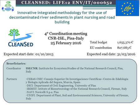 Innovative integrated methodology for the use of decontaminated river sediments in plant nursing and road building Expected start date: 01/10/2013Expected.
