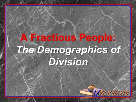 A Fractious People: The Demographics of Division.