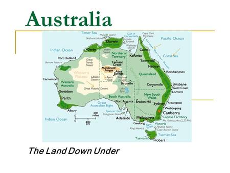 Australia The Land Down Under. Australia Geography & History SS6G12: Locate on a world and regional physical-political map: the Great Barrier Reef, Coral.