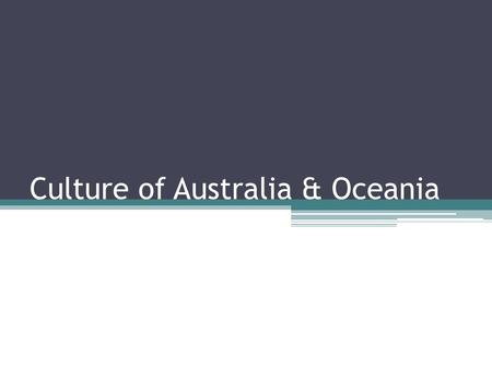 Culture of Australia & Oceania. What comes to your mind when we talk about Aussie culture?