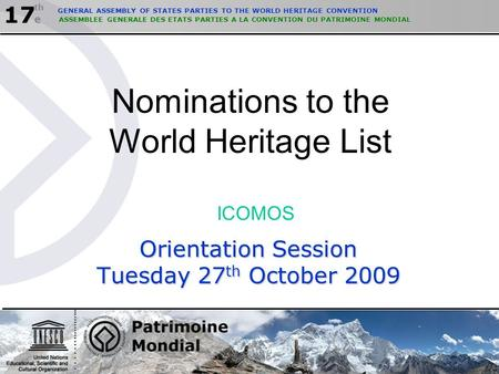 GENERAL ASSEMBLY OF STATES PARTIES TO THE WORLD HERITAGE CONVENTION 17 th e ASSEMBLEE GENERALE DES ETATS PARTIES A LA CONVENTION DU PATRIMOINE MONDIAL.