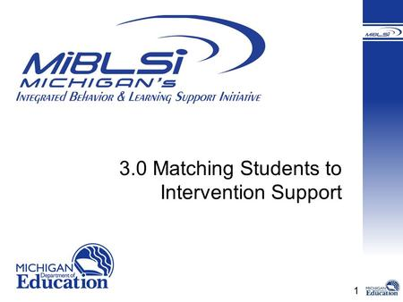 1 3.0 Matching Students to Intervention Support. 2 Examine a process to identify students that may need more support Create a system to efficiently and.
