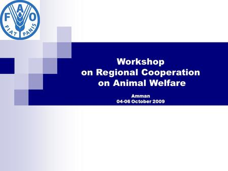 Workshop on Regional Cooperation on Animal Welfare Amman 04-06 October 2009.