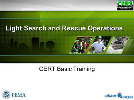 Light Search and Rescue Operations CERT Basic Training.