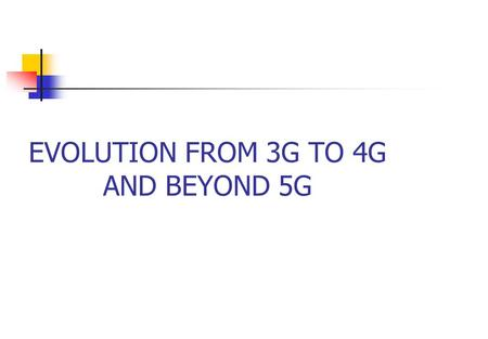 EVOLUTION FROM 3G TO 4G AND BEYOND 5G. OVERVIEW INTRODUCTION TO WIRELESS COMMUNICATION TYPES OF WIRELESS COMMUNICATION NETWORKS WIRELESS APPLICATIONS.