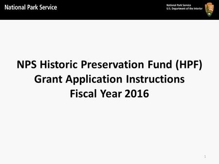NPS Historic Preservation Fund (HPF) Grant Application Instructions Fiscal Year 2016 1.