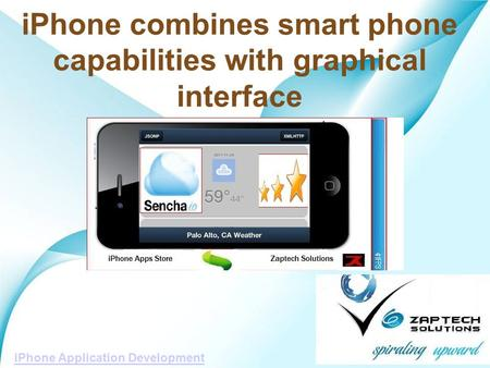 Powerpoint Templates Page 1 iPhone combines smart phone capabilities with graphical interface iPhone Application Development.