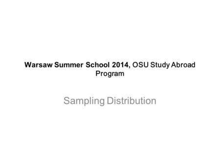 Warsaw Summer School 2014, OSU Study Abroad Program Sampling Distribution.