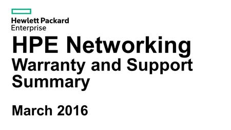 HPE Networking Warranty and Support Summary March 2016.