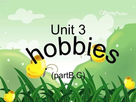 Unit 3 (partB,C) hobby hot hobbies dancing. swimming. cooking. drawing pictures. reading books. making model planes. listening to music. … I like.
