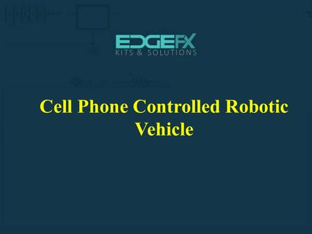 Cell Phone Controlled Robotic Vehicle.  Cell Phone Controlled Robotic Vehicle Introduction  The project is designed to develop.
