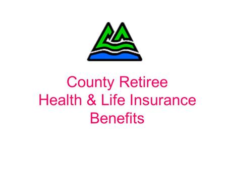 County Retiree Health & Life Insurance Benefits. Program Documentation Represented Employees: Labor Contracts. Non-represented Employees: Multnomah Cty.