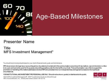 17113.2 Presenter Name Title MFS Investment Management ® Age-Based Milestones ©2010 MFS Investment Management ®. MFS ® investment products are offered.