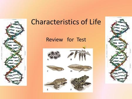 Characteristics of Life Review for Test Know the six characteristics of all living things 1.All living things have one or more cells 2.All living things.