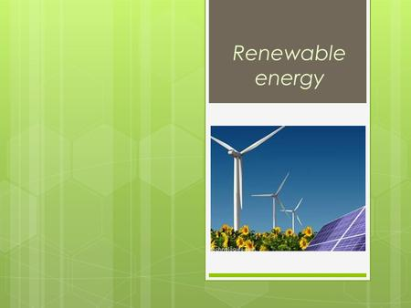 Renewable energy.  Renewable energy is energy which comes from natural resources such as sunlight, wind, rain, tides, and geothermal heat, which are.