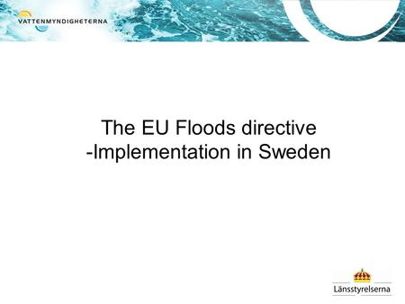 The EU Floods directive -Implementation in Sweden.
