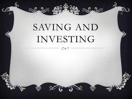 SAVING AND INVESTING. VOCAB a.Investing – purchasing securities (stocks, bonds, mutual funds) with the goal of increasing wealth b.Liquidity – the quality.