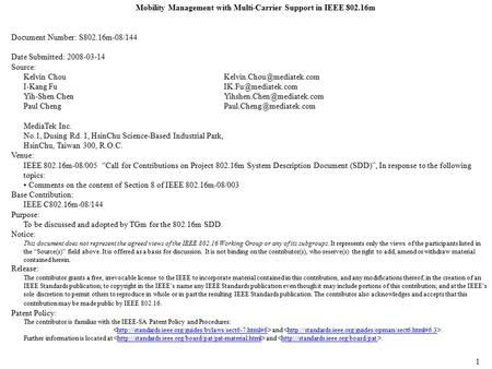 Mobility Management with Multi-Carrier Support in IEEE 802.16m Document Number: S802.16m-08/144 Date Submitted: 2008-03-14 Source: Kelvin