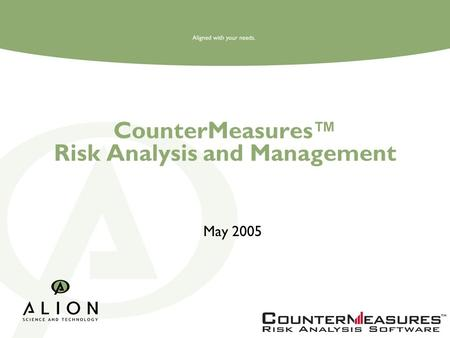CounterMeasures™ Risk Analysis and Management May 2005.