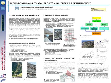 Mountain Risks: 2007-2010 A Marie Curie Research & Training Network J. Corominas and the 'Mountain-Risks' research team Department of Geotechnical Engineering.