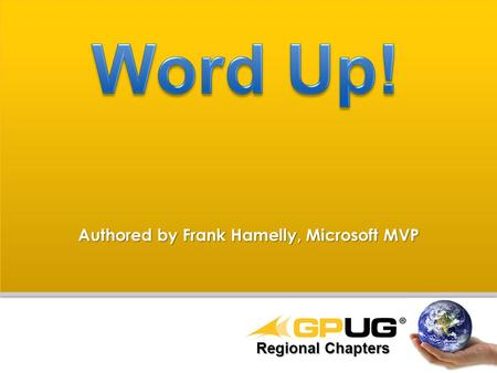 Authored by Frank Hamelly, Microsoft MVP Regional Chapters.