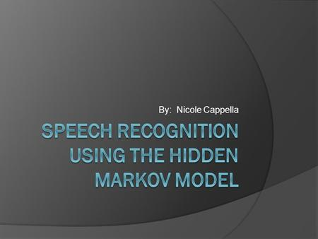 By: Nicole Cappella. Why I chose Speech Recognition  Always interested me  Dr. Phil Show Manti Teo Girlfriend Hoax  Three separate voice analysts proved.