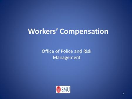 1 Workers' Compensation Office of Police and Risk Management.