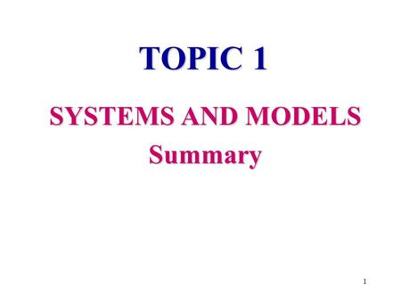 TOPIC 1 SYSTEMS AND MODELS Summary 1 IB Material Calculations TOK Link ICT Link 2.
