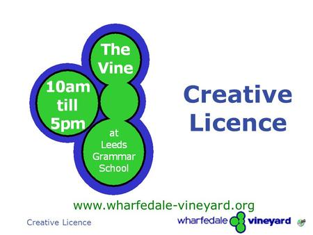 The Gathering1 Creative Licence www.wharfedale-vineyard.org Creative Licence.