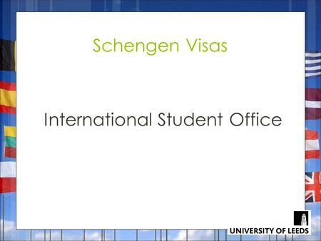 Schengen Visas International Student Office. What this presentation will cover  What is a Schengen Visa  Who can apply  How and where to apply  Requirements.