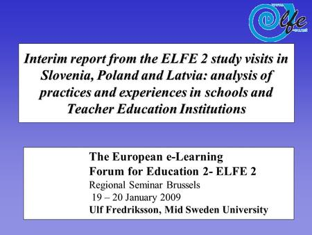 Interim report from the ELFE 2 study visits in Slovenia, Poland and Latvia: analysis of practices and experiences in schools and Teacher Education Institutions.
