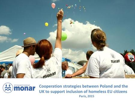 Cooperation strategies between Poland and the UK to support inclusion of homeless EU citizens Paris, 2015.