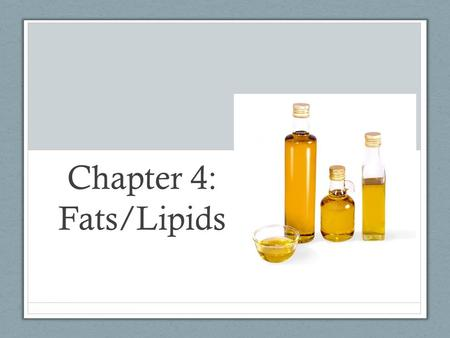 Chapter 4: Fats/Lipids. What Are Fats? Fats are one type of lipid. Lipids : diverse class of molecules that are insoluble in water Lipids (fats) do not.