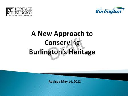 Draft Revised May 14, 2012. Draft  Executive Summary  Keys for a Successful Heritage Policy  Guiding Principles  Framework for Heritage Conservation.