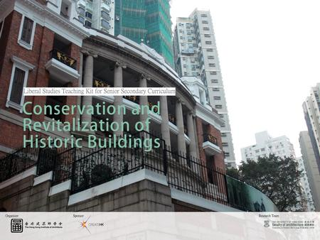 1. CONTENTS Lesson 1 –Conservation and Revitalization of Architecture What is Conservation? What is Revitalization? Methods of Building Conservation Class.