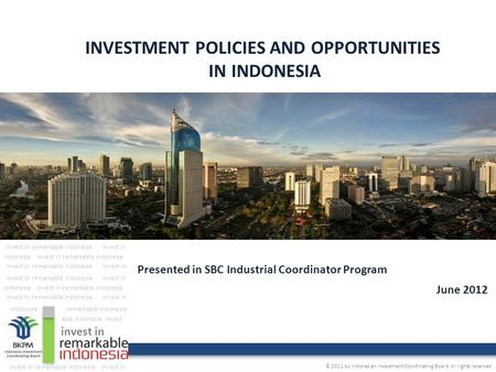 INVESTMENT POLICIES AND OPPORTUNITIES IN INDONESIA invest in Invest in remarkable indonesiaInvest in remarkable indonesiaindonesia Invest in remarkable.