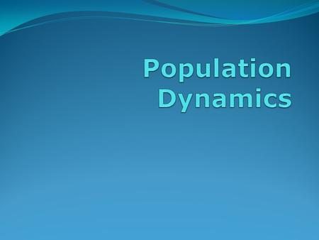 population Number of members of a single species in a particular area.