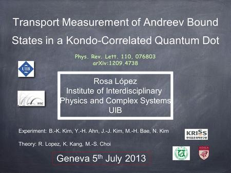 Transport Measurement of Andreev Bound States in a Kondo-Correlated Quantum Dot Experiment: B.-K. Kim, Y.-H. Ahn, J.-J. Kim, M.-H. Bae, N. Kim Theory: