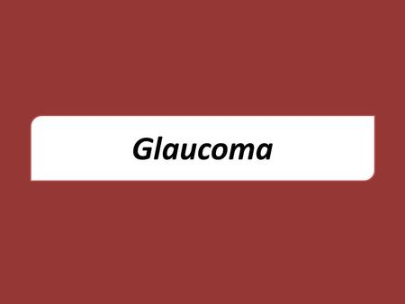 Glaucoma.  The term glaucoma refers to a group of diseases that have in common : A characteristic optic neuropathy Associated visual field loss Intraocular.