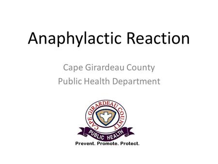 Anaphylactic Reaction Cape Girardeau County Public Health Department.