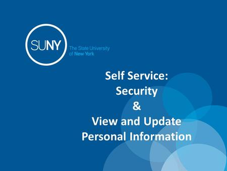 Self Service: Security & View and Update Personal Information.