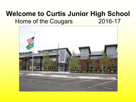 Welcome to Curtis Junior High School Home of the Cougars 2016-17.