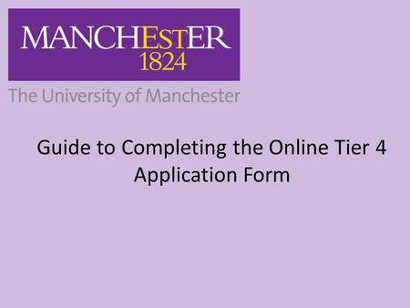Guide to Completing the Online Tier 4 Application Form.