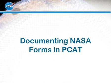 Documenting NASA Forms in PCAT. 2 What is an IPTA?  An Initial Privacy Threshold Analysis records general information about a collection and determines.