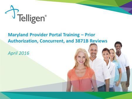 Maryland Provider Portal Training – Prior Authorization, Concurrent, and 3871B Reviews April 2016.